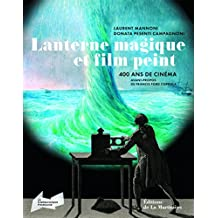 Lanterne magique et film peint : 400 ans de cinéma