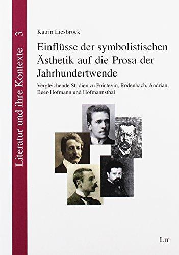einflusse-der-symbolistischen-asthetik-auf-die-prosa-der-jahrhundertwende-vergleichende-studien-zu-p
