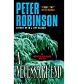 [A Necessary End: An Inspector Banks Mystery] [by: Peter Robinson]