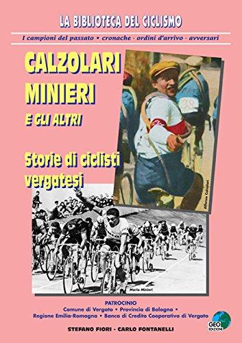 Calzolari, Minieri e gli altri. Storie di ciclisti vergatesi (La biblioteca del Ciclismo) por Carlo Fontanelli