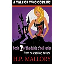 A Tale Of Two Goblins: Dulcie O'Neil Series by H.P. Mallory (2012-02-26)