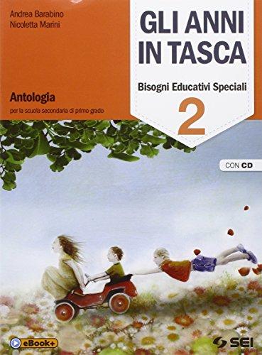 Gli anni in tasca. Bisogni educativi speciali. Con 2 CD Audio. Per Scuola Media di primo grado.