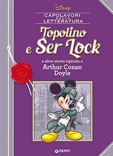 Topolino e Ser Lock: e altre storie ispirate a Arthur Conan Doyle (Letteratura a fumetti Vol. 7)