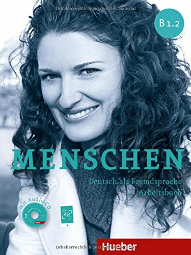 Menschen. B1.2. Arbeitsbuch. Per le Scuole superiori. Con CD Audio. Con espansione online