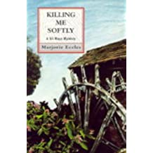 Killing Me Softly (Constable crime) by Marjorie Eccles (1998-02-23)