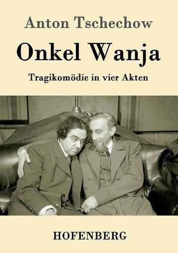 Onkel Wanja por Anton Tschechow