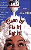 Clean It! Fix It! Do it Fast!: Easy Ways to Solve Everyday Problems with Brand-name Products You've Already Got Around the House by D C Green (11-Jan-2001) Paperback