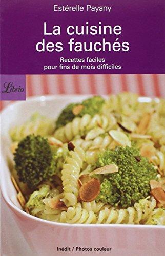 La cuisine des fauchs : Recettes faciles pour fins de mois difficiles