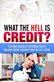 What the HELL is Credit?: An Introduction to Building Credit and Investing for the Future (English Edition)