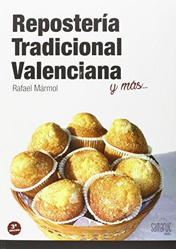Repostería tradicional valenciana: y más...