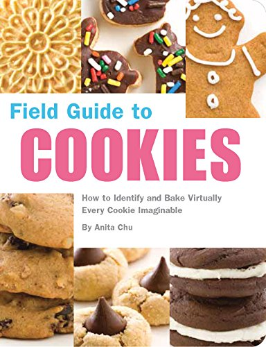Field Guide to Cookies: How to Identify and Bake Virtually Every Cookie Imaginable (Adult Chocolate Bar)
