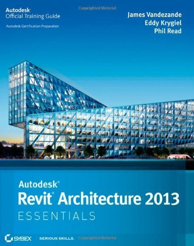 Autodesk Revit Architecture 2013 Essentials by Vandezande, James, Krygiel, Eddy, Read, Phil (2012) Paperback