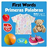#10: First Words Baby's Age 1-3: (English and Spanish Edition) Bilingual for Enhancing Kids' Vocabulary - Primeras Palabras with Multiple Language and Glorious Images (First 100 Books Book 6)