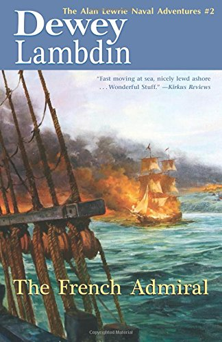 The French Admiral (The Naval Adventures of Alan Lewrie, 2) por Dewey Lambdin