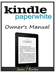 Kindle Paperwhite Owner?s Manual: From Basic Information to Professional Knowledge