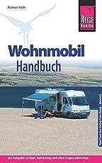 Reise Know-How Wohnmobil-Handbuch: Anschaffung, Ausstattung, Technik, Reisevorbereitung, Tipps für unterwegs. (Sachbuch)