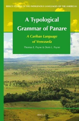A Typological Grammar of Panare: A Cariban Language of Venezuela (Brill's Studies in the Indigenous Languages of the Americas) by Thomas E. Payne (2012-11-21)
