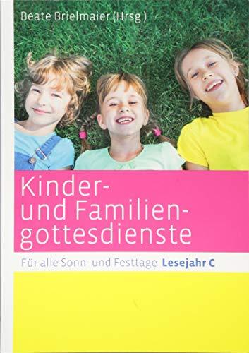 Kirsch-spiegel (Kinder- und Familiengottesdienste für alle Sonn- und Festtage: Lesejahr C)