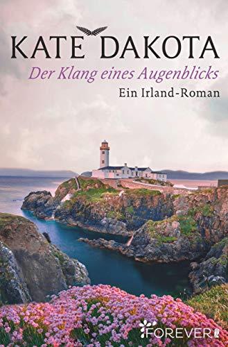 Buchseite und Rezensionen zu 'Der Klang eines Augenblicks: Ein Irland-Roman' von Kate Dakota