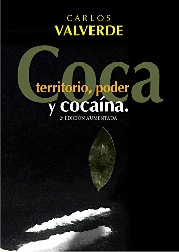 Coca Poder Territorio y Cocaina