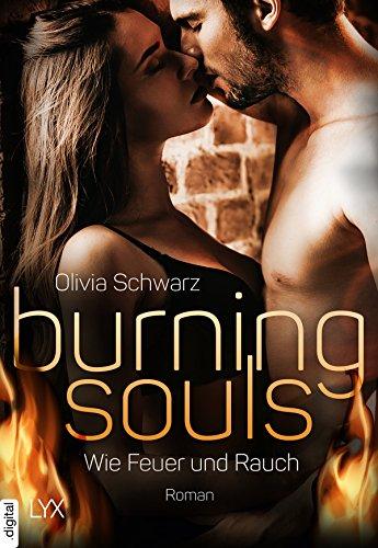 Burning Souls - Wie Feuer und Rauch (Firefighter-Reihe 1) von [Schwarz, Olivia]