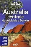 Australia centrale. Da Adelaide a Darwin