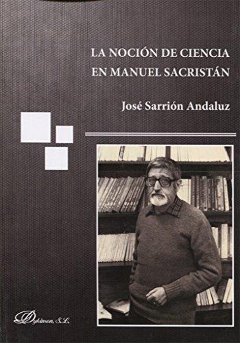 Noción de ciencia en Manuel Sacristán, La por Jose Sarrion Andaluz