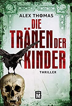 Die Tränen der Kinder (Paula Tennant 1) (German Edition) by [Thomas, Alex]