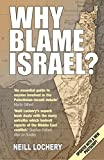 Why Blame Israel?: The Facts Behind the Headlines by Neill Lochery (7-Apr-2005) Paperback