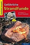 Gefährliche Strandfunde: Kompakt (Wachholtz Kompakt) - Frank Rudolph