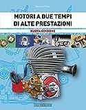 eBook Gratis da Scaricare Motori a due tempi di alte prestazioni (PDF,EPUB,MOBI) Online Italiano