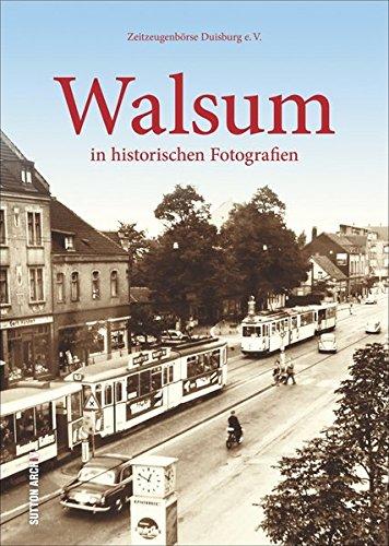Walsum in historischen Fotografien (Archivbilder)