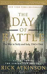 The Day of Battle: The War in Sicily and Italy, 1943-1944 (The Liberation Trilogy) by Rick Atkinson (2008-09-16)