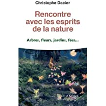 Rencontre avec les esprits de la nature : Abres, fleurs, jardins, fées