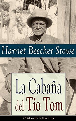 La Cabaña del Tío Tom: Clásicos de la literatura (Spanish Edition)