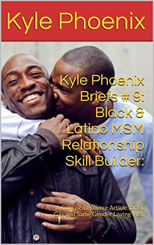 Kyle Phoenix Briefs # 9: Black & Latino MSM Relationship Skill Builder:: A Concise Resource Article for Bi, Gay and Same Gender Loving Men (English Edition)