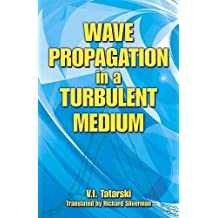 Wave Propagation in a Turbulent Medium (Dover Books on Physics)
