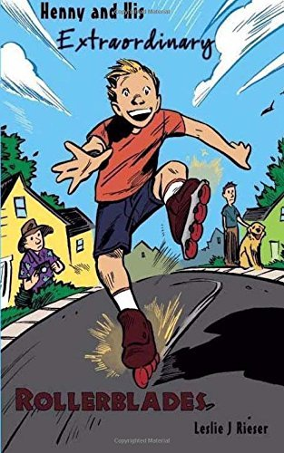 Henny and His Extraordinary Rollerblades by Leslie J Rieser (2013-03-02) par Leslie J Rieser