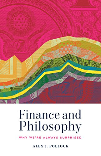 Finance and Philosophy: Why Weare Always Surprised por Alex J. Pollock