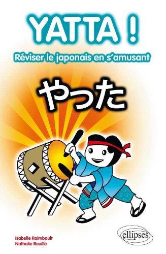 Yatta 80 Jeux pour Reviser Sa Grammaire & Son Vocabulaire de Base en Japonais