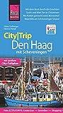 Reise Know-How CityTrip Den Haag mit Scheveningen: Reiseführer mit Faltplan und kostenloser Web-App - Helmut Hetzel, Ulrike Grafberger