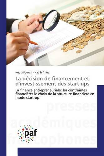 La décision de financement et d'investissement des start-ups (Omn.Pres.Franc.) par Fourati Hédia, Affes Habib