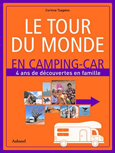 Le tour du monde en camping-car : 4 ans de découvertes en famile par Corinne Tsagalos