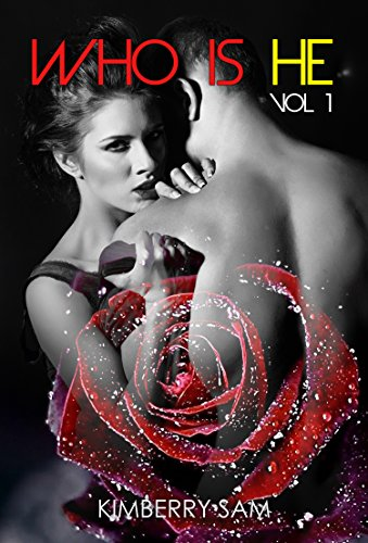 Erotic Literature New Adult Billionaire Romance: Who is he 1: (Contemporary Romance Sex Stories SPECIAL STORY INCLUDED) (Billionaires New Adult Forbidden Love Alpha)
