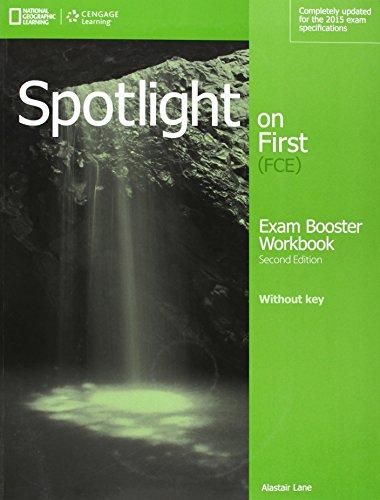 Spotlight on first. FCE exam booster. Without key. Con CD Audio. Per le Scuole superiori (Book & CD) por Jon Naunton