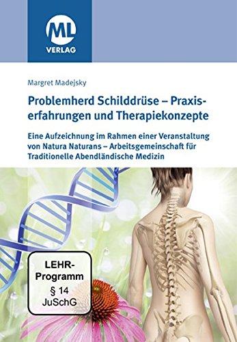Problemherd Schilddrüse - Praxiserfahrungen und Therapiekonzepte