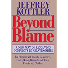 Beyond Blame: A New Way of Resolving Conflicts in Relationships (Jossey-Bass Psychology Series)