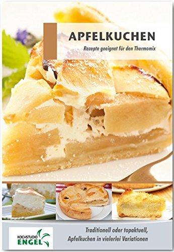Apfelkuchen Rezepte geeignet für den Thermomix: traditionell oder topakuell Apfelkuchen in vielerlei Variationen