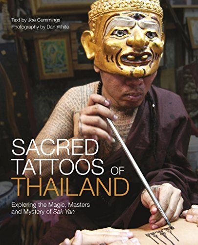 Sacred Tattoos of Thailand: Exploring the Magic, Masters and Mystery of Sak Yan by Joe Cummings (2012-03-15)