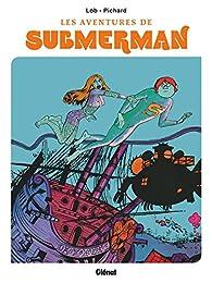 Les aventures de Submerman par Jacques Lob